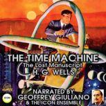 The Time Machine The Lost Manuscript, H.G. Wells