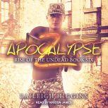 Apocalypse Z Book 6, Baileigh Higgins