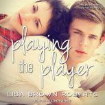 Playing the Player, Lisa Brown Roberts