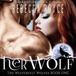 Her Wolf, Rebecca Royce