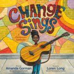 Change Sings A Children's Anthem, Amanda Gorman