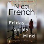 Friday on My Mind A Frieda Klein Mystery, Nicci French