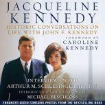 Jacqueline Kennedy Historic Conversations on Life with John F. Kennedy, Caroline Kennedy