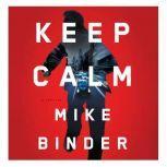 Keep Calm A Thriller, Mike Binder
