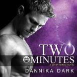 Two Minutes, Dannika Dark