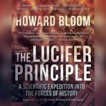 The Lucifer Principle A Scientific Expedition into the Forces of History, Howard Bloom