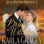 Mail Order Bride - A Bride for William (Sun River Brides, Book 7)