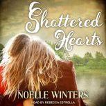 Shattered Hearts, Noelle Winters