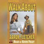 Walk About, Aaron Fletcher