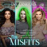 The Misfits, Eve Langlais