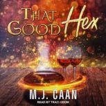 That Good Hex, M.J. Caan