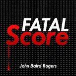 Fatal Score Mayfield-Napolitani #1, John Baird Rogers
