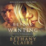 Love Beyond Wanting A Scottish Time Travel Romance, Bethany Claire