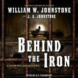 Behind the Iron, J. A. Johnstone