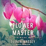 The Flower Master, Sujata Massey