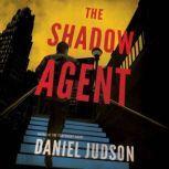 The Shadow Agent, Daniel Judson