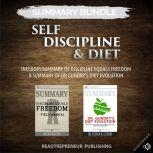 Summary Bundle: Self Discipline & Diet   Readtrepreneur Publishing: Includes Summary of Discipline Equals Freedom & Summary of Dr Gundry's Diet Evolution, Readtrepreneur Publishing