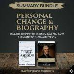 Summary Bundle: Personal Change & Biography | Readtrepreneur Publishing: Includes Summary of Thinking, Fast and Slow & Summary of Thomas Jefferson, Readtrepreneur Publishing