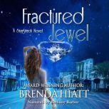 Fractured Jewel A Starstruck Novella, Brenda Hiatt