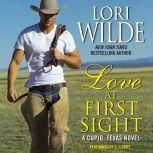 Love at First Sight A Cupid, Texas Novel, Lori Wilde