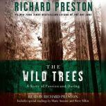 The Wild Trees A Story of Passion and Daring, Richard Preston
