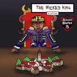 The Wicked King A Story of Rebellion and Racism, Jeff Child