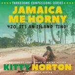 Jamaica Me Horny 420, It's An Island 'Ting!, Jack Norton