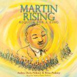 Martin Rising: Requiem for a King, Andrea Davis Pinkney