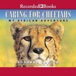 Caring for Cheetahs, Rosanna Hansen