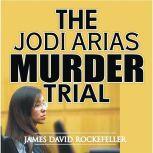 The Jodi Arias Murder Trial, J.D. Rockefeller