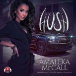 Hush, Amaleka McCall