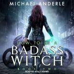 How To Be a Badass Witch II, Michael Anderle