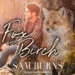 Fox and Birch, Sam Burns