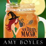Southern Magic Sweet Tea Witch Mysteries Book One, Amy Boyles