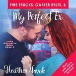 Fire Trucks, Garter Belts, & My Perfect Ex Edie's Automotive Guide: Volume 2, Heather Novak