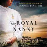 The Royal Nanny A Novel, Karen Harper