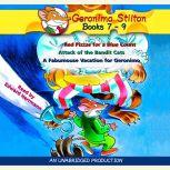 Geronimo Stilton: Books 7-9 #7: Red Pizzas for a Blue Count; #8: Attack of the Bandit Cats; #9: A Fabulous Vacation for Geronimo, Geronimo Stilton