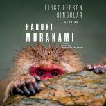 First Person Singular Stories, Haruki Murakami