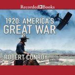 1920 America's Great War, Robert Conroy