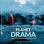 Planet Drama How natural disasters shape life on Earth, Science News