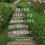 Seven Steps to Managing Your Memory What's Normal, What's Not, and What to Do About It , MD Budson