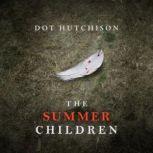 The Summer Children, Dot Hutchison