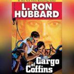 Cargo of Coffins, L. Ron Hubbard