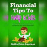 Financial Tips to Help Kids, Bukky Ekine-Ogunlana