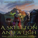 A Skeleton and a Lich, Michael Chatfield