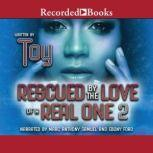 Rescued by the Love of a Real One 2, Toy