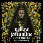 Yellow Jessamine, Caitlin Starling