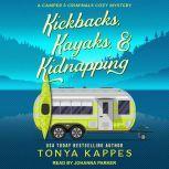 Kickbacks, Kayaks, & Kidnapping, Tonya Kappes
