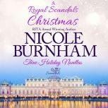 Royal Scandals Christmas, A: Three Holiday Novellas, Nicole Burnham