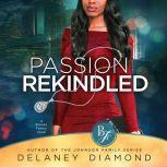 Passion Rekindled: Brooks Family, Book 2, Delaney Diamond